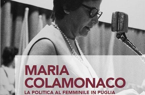 """VENERDI' 11 SETTEMBRE PRESENTAZIONE DEL VOLUME """"MARIA COLAMONACO .LA POLITICA AL FEMMINILE IN PUGLIA"""""""
